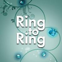 Ring to Ring